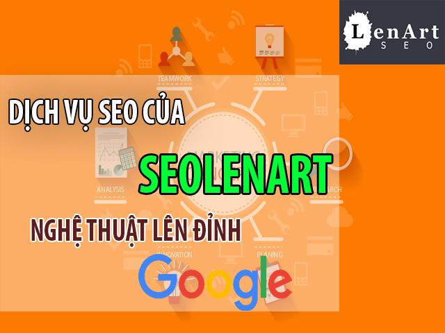 Dịch vụ SEO của SEOLenArt - Nghệ Thuật Lên Đỉnh Google